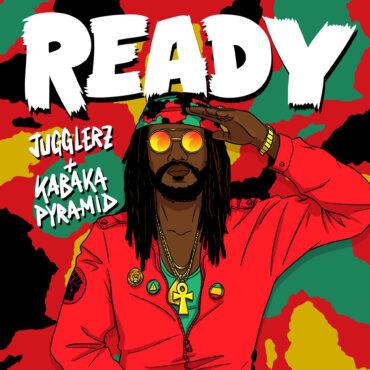 Kabaka Pyramid x Jugglerz - Ready