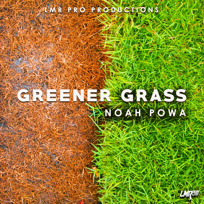 Noah Powa - Greener Grass