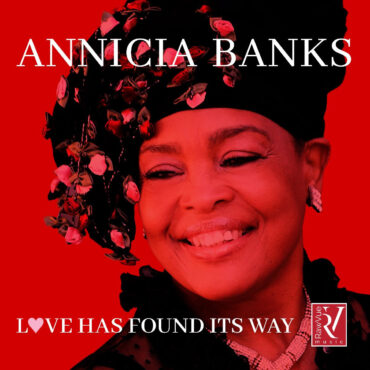 Annicia Banks - Love Has Found Its Way